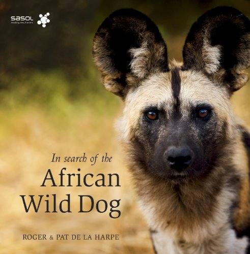 In Search of the African Wild Dog: de la Harpe, Roger; Pat