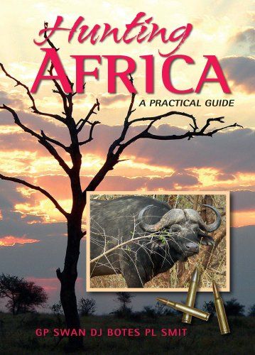 9781919938707: Hunting Africa: A Practical Guide, 3rd Edition
