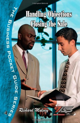 Handling Objections Closing the Sale - Mulvey, Richard
