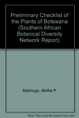 Preliminary Checklist of the Plants of Botswana (Southern African Botanical Diversity Network ...