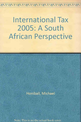 International Tax 2005: A South African Perspective: Michael Honiball, Lynette