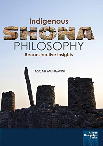 9781920033507: Indigenous Shona Philosophy: Reconstructive Insights
