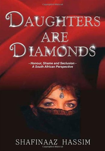 Daughters are Diamonds: Honour, Shame & Seclusion- A South African Perspective: Shafinaaz ...