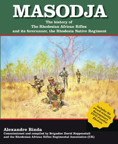 Masodja: The History of the Rhodesian African Rifles and its Forerunner, the Rhodesia Native ...