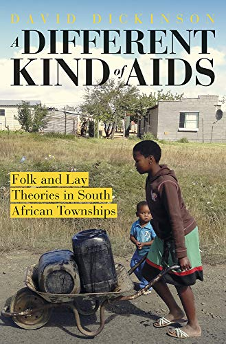 9781920196981: A Different Kind of AIDS: Folk and Lay Theories in South African Townships