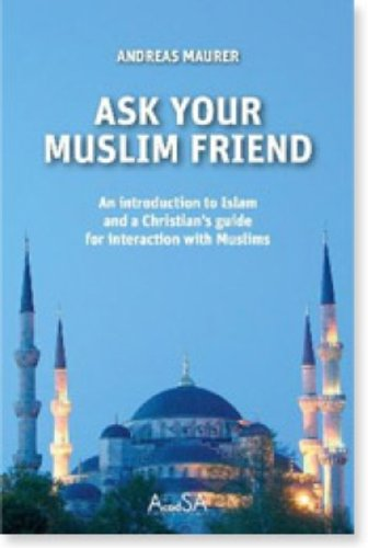 9781920212261: Ask Your Muslim Friend: An Introduction to Islam and a Christian's Guide for Interaction with Muslims