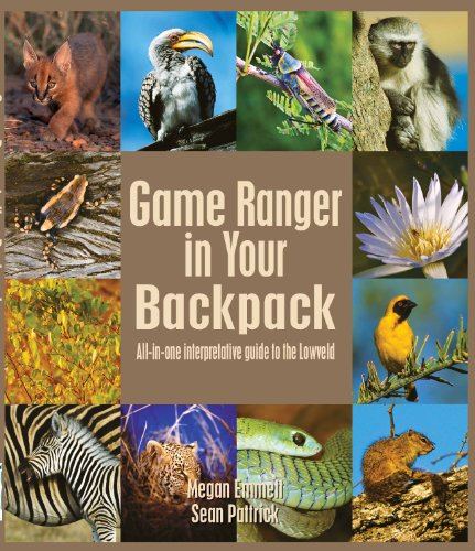 9781920217068: Game Ranger in Your Backpack: All-in-One Interpretative Guide to the Lowveld