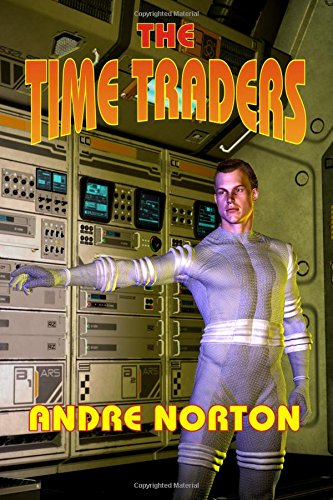 The Time Traders (1920265074) by Andre Norton