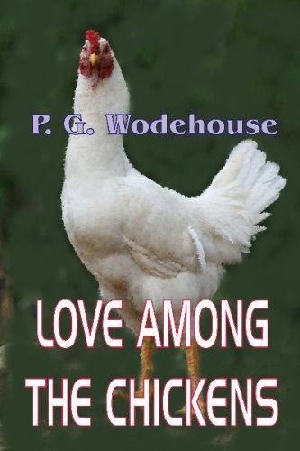 9781920265588: Love Among The Chickens: A Story Of The Haps And Mishaps On An English Chicken Farm