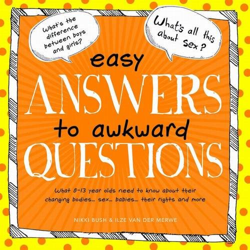 9781920268275: Easy Answers to Awkward Questions: What 8-13 Year-olds Need to Know About Their Changing Bodies, Sex, Babies, Their Rights and More