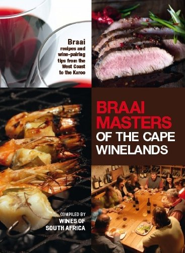 9781920289331: Braai Masters of the Cape Winelands: Braai recipes and wine-pairing tips from the West Coast to the Karoo