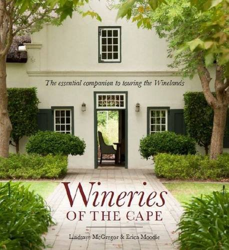 9781920289706: Wineries of the Cape: The Essential Companion to Touring the Winelands