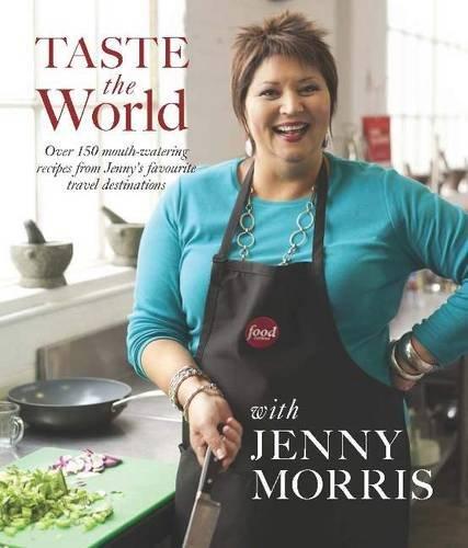 Taste the World with Jenny Morris: Morris, Jenny