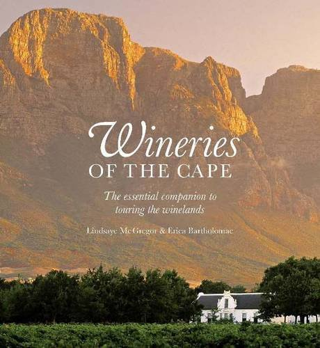 9781920289904: Wineries of the Cape: The essential companion to touring the winelands