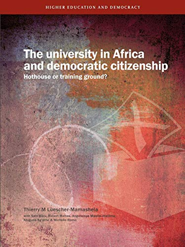 The University in Africa and Democratic Citizenship.: Thierry M. Luescher-Mamashela