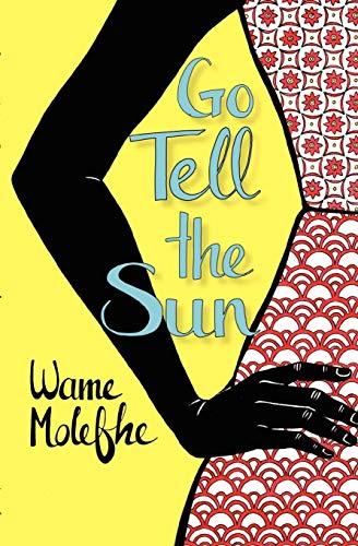 Go Tell the Sun: Molefhe, Wame