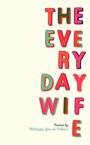 Everyday Wife: Phillippa Yaa de Villiers