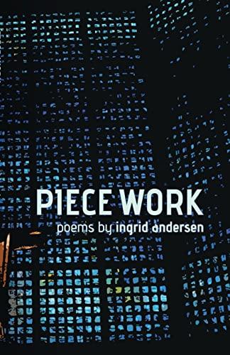 Piece Work: Andersen, Ingrid