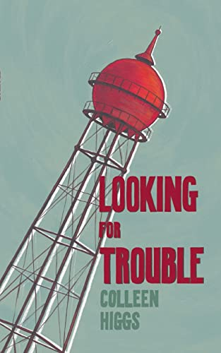 Looking for Trouble: Colleen Higgs