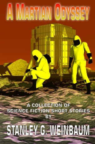 9781920414672: A Martian Odyssey: A Collection of Science Fiction Short Stories by Stanley G. Weinbaum