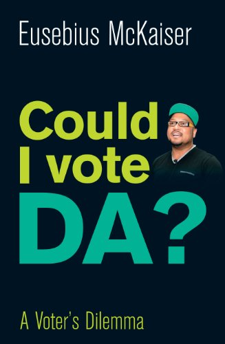 9781920434557: Could I ever vote for the DA?: Why the DA won't govern South Africa any time soon