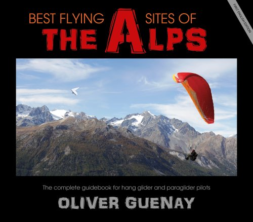9781920436049: Best Flying Sites of the Alps: The Complete Guidebook for Hang Glider and Paraglider Pilots