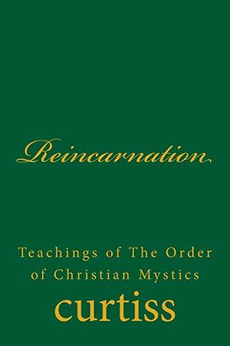 9781920483272: Reincarnation (Teachings of The Order of Christian Mystics) (Volume 17)
