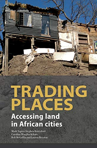 Trading Places. Accessing Land in African Cities: Mark Napier