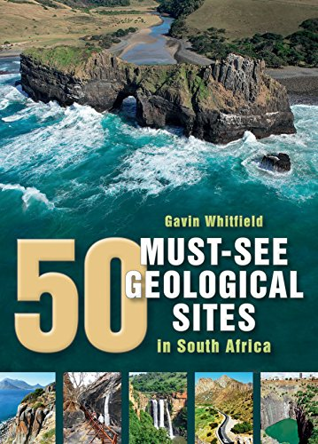 9781920572501: 50 Must-See Geological Sites in South Africa