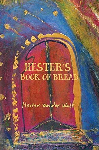 Hester's Book of Bread: Van Der Walt, Hester