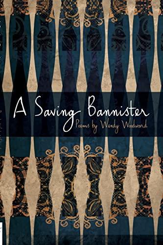 A Saving Bannister: Wendy Woodward