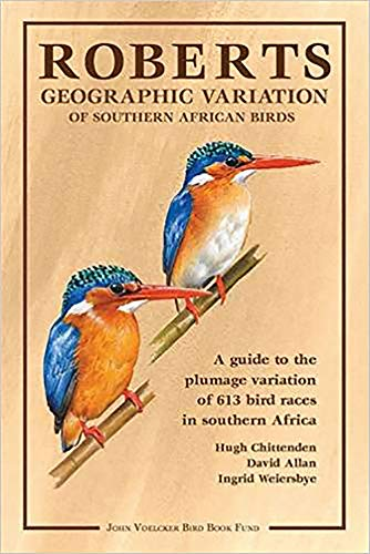 9781920602000: Roberts geographic variation of Southern African Birds: A guide to the plumage variation of 613 bird races in Southern Africa