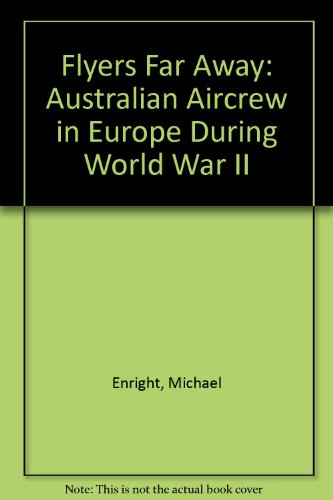 9781920681500: Flyers Far Away: Australian Aircrew in Europe During World War II