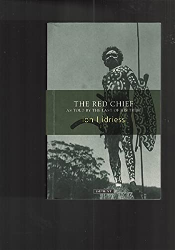 9781920688127: The Red Chief: As Told by the last of his Tribe