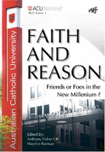 9781920691189: Faith and Reason: Friends or Foes in the New Millennium? (ATF ACU series)
