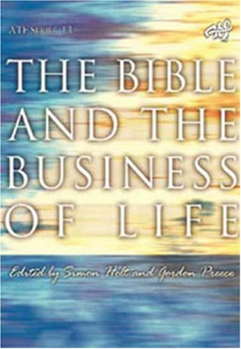 9781920691240: The Bible and the Business of Life (Task of Theology Today)