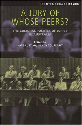 9781920694173: A Jury of Whose Peers?: The Cultural Politics of Juries in Australia (Conteporary Issues)