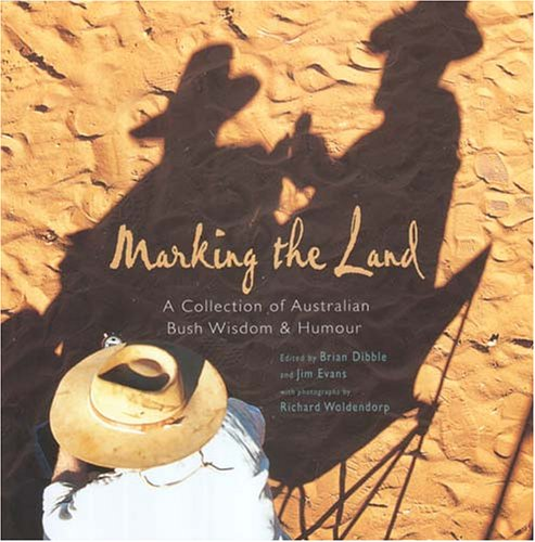 9781920694463: Marking the Land: A Collection of Australian Bush Wisdom and Humour