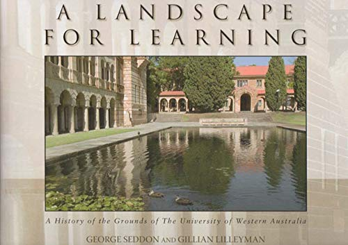 A Landscape for Learning - A History: George Seddon and
