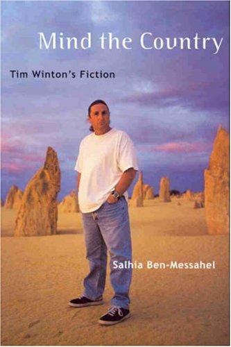 Mind the Country: Tim Winton's Fiction: Salhia Ben-Messahel