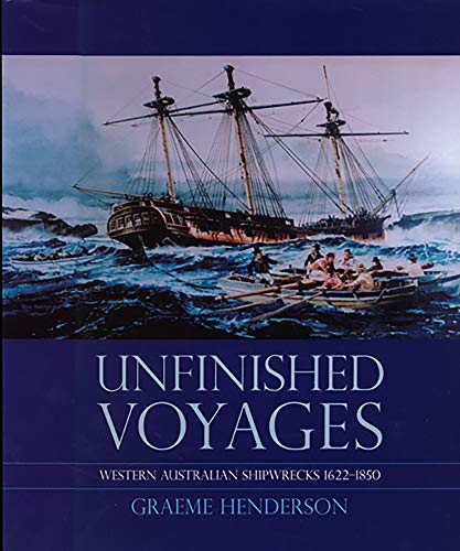 9781920694883: Unfinished Voyages: Western Australilan Shipwrecks 1622-1850, Second Edition (v. 1)