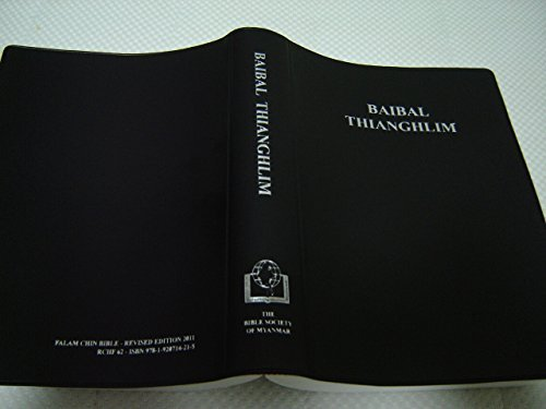 9781920714215: The Holy Bible in Falam Chin Language / Color Maps / Revised Edition 2011 / Revised Falam Chin Version / RCHF 62 / Baibal Thianghlim - Thukam Hlun Le Thukam Thar / Baro Halam is a Kukish language of Burma and India