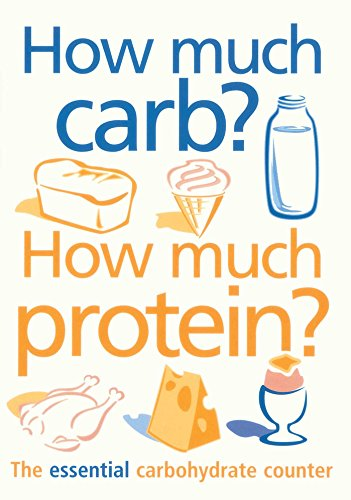 How Much Carb? How Much Protein?: The Essential Carbohydrate Counter: Proctor, Catherine