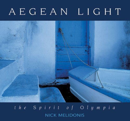 Aegean Light: The Spirit of Olympia: Melidonis, Nick