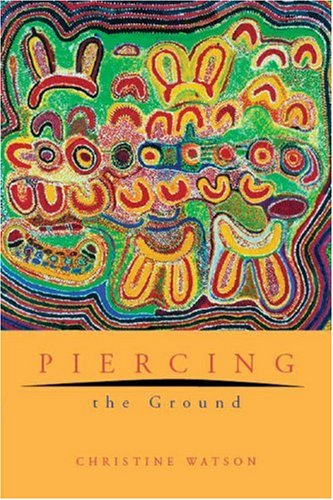 Piercing the Ground (192073130X) by Watson, Christine