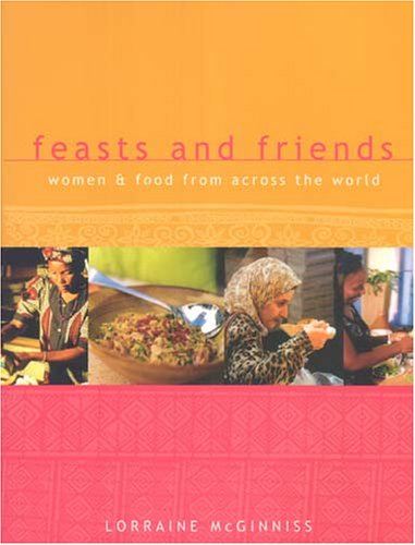9781920731922: Feasts And Friends: Women & Food From Across The World