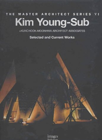 Kim Young-Sub: Kunchook-Moonhwa Architect Associates, Selected and Current Works