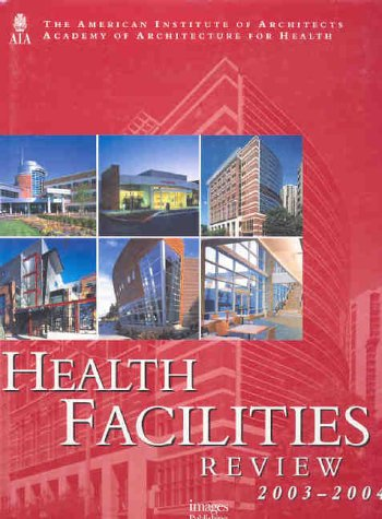 Health Facilities: The American Institute of Architects