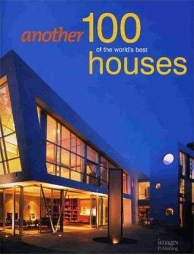 Another 100 of the World's Best Houses: Robyn Beaver