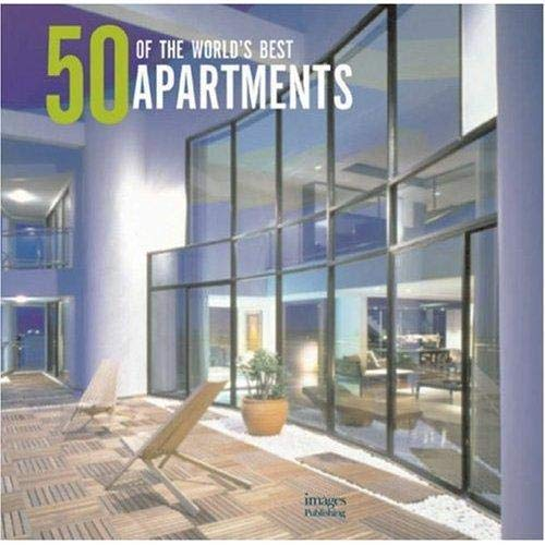 50 of the World's Best Apartments (Hardcover): Images Publishing Group